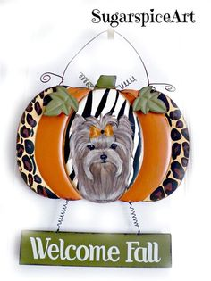 Yorkie Welcome Sign Autumn Hand Painted Halloween Pumpkin  Decor SugarspiceArt