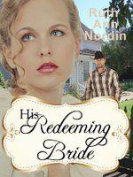 is Redeeming Bride (Nebraska Historical Novel) Written By Ruth Ann Nordin  - See more at: http://publicbookshelves.blogspot.com/2016/02/his-redeeming-bride-nebraska-historical.html#sthash.CJPOLfe5.dpuf