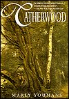 Catherwood by Marly Youmans    YARP Nominee 1998-1999