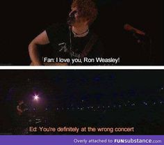 Haha! Ed Sheeran, embrace your Weasleyness already!