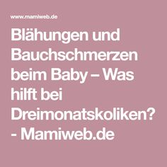 Blähungen und Bauchschmerzen beim Baby – Was hilft bei Dreimonatskoliken? - Mamiweb.de