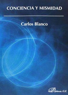 Conciencia y mismidad / Carlos Blanco
