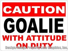 Caution Goalie with Attitude on Duty Sign Hockey | eBay