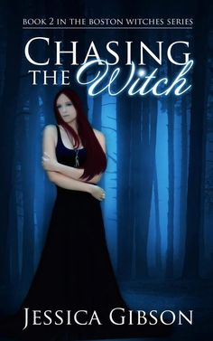 Chasing the Witch (Boston Witches #2)  by Jessica Gibson