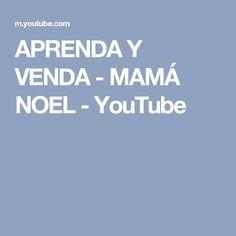 APRENDA Y VENDA - MAMÁ NOEL - YouTube