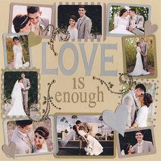 Wedding Scrapbook Page - Love is Enough - {Scrapbook.com}
