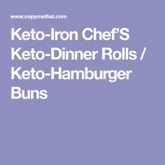 Keto-Iron Chef'S Keto-Dinner Rolls / Keto-Hamburger Buns
