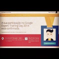 Participação confirmada! Google Expert: Trainning Day 2014. #GoogleExpert #training Uhul! Depois de 3 semanas de espera. #foco #mkt #marketi...