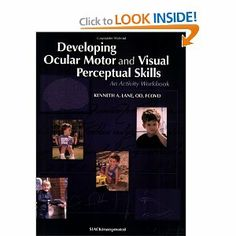 Developing Ocular Motor and Visual Perceptual Skills: An Activity Workbook - GREAT resource for OTs working on VP or Ocular motor. The text is helpful in explaining the complexity of reading and the numerous activities given are amazing and easily graded.