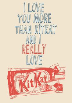 I love you more than kitkat... - por Felipe Guga