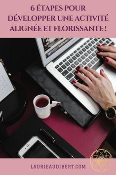 6 étapes pour développer une activité alignée et florissante / Laurie Audibert, Coach Holistique pour Femmes Entrepreneurs Spirituelles