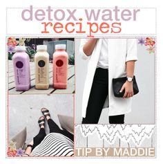 """""""detox water recipes"""" by aloha-tip-girls ❤ liked on Polyvore featuring art and maddiemaddstips"""