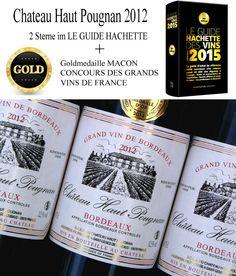 Chateau Haut Pougnan 2012 Goldmedaille und LE Guide Hachette des Vins 2015