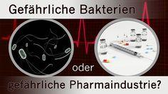 Gefährliche Bakterien oder gefährliche Pharmaindustrie? | 18.03.2017 | w...