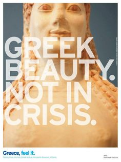 Clever Greece Tourism campaign to counter the negative publicity around the 'Greek crisis' Greece Tourism, Greek Sea, Saatchi & Saatchi, Places In Greece, Greek Beauty, Henry Miller, Greek Culture, Acropolis, Greek Life