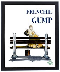 French Bulldog / Forrest Gump spoof caricature illustration by John LaFree. Museum-quality art prints on thick, durable, matte paper. A statement in any room! T