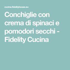 Conchiglie con crema di spinaci e pomodori secchi - Fidelity Cucina