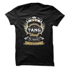 TANG TANG SHIRTITS A TANG THING YOU WOULDNT UNDERSTAND, Order here ==> https://www.sunfrog.com/LifeStyle/TANG-TANG-SHIRTITS-A-TANG-THING-YOU-WOULDNT-UNDERSTAND.html?47756