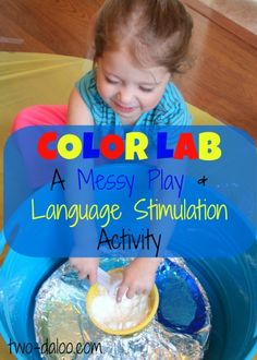 Color Lab: A Messy Playdate and Language Stimulation Activity - A messy playdate for toddlers!