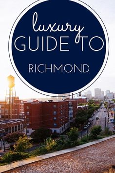 In the past ten years Richmond has seen a renaissance of sorts. The university's expansion has brought with it everything that comes with hip, urban, millennial culture. Upscale shopping, boutique hotels, cool coffee shops, wine bars, beer culture, and a proud indie music scene. In 2015 Richmond was voted as Travel + Leisure's number two best place to visit in the world (yes, the world) and hosted the UCI Road World Championship. Luxury Guide to Richmond Virginia