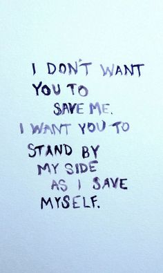 So true. Only I can save myself. No one can save me for me. Those saviours are only temporarily