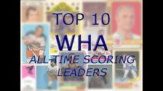 A look at the top ten all-time scorers (total points) over the history of the now defunct World Hockey Association. The list includes: Ulf Nilsson, Chris Bor. Bobby Hull, Hockey Cards, All About Time, Make It Yourself, Top, Spinning Top, Crop Shirt, Blouses