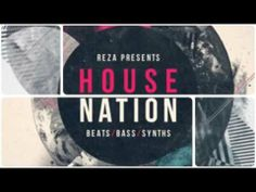 Loopmasters Reza Presents House Nation Vol 1 - http://www.audiobyray.com/samples/loopmasters/loopmasters-reza-presents-house-nation-vol-1/ - Loopmasters