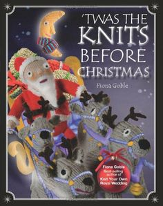 'Twas The Knits Before Christmas by Fiona Goble, http://www.amazon.co.uk/dp/190733291X/ref=cm_sw_r_pi_dp_r6o9sb0BYBJV3