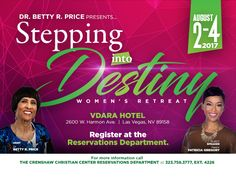 """Ladies! Join CCC's Women's Retreat, on August 2-4, at the beautiful Vdara Hotel in Las Vegas, NV. You don't want to miss this special time of ministry by Pastor Patricia Gregory of Linked-Up Church in Atlanta, GA as she shares on this year's theme entitled """"Stepping into Destiny."""" Register today in the Reservations Department. 323.758.3777 ext. 4228"""