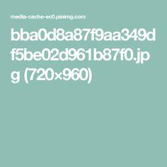 bba0d8a87f9aa349df5be02d961b87f0.jpg (720×960)
