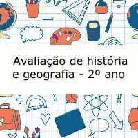 Esta é uma avaliação de história e geografia para alunos do 2º ano do ensino fundamental.
