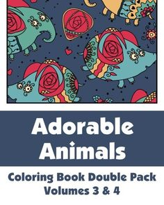 Adorable Animals Coloring Book Double Pack Volumes 3 4
