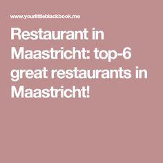 Restaurant in Maastricht: top-6 great restaurants in Maastricht!
