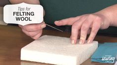 Learn how to felt wool and some tricks for sewing with it http://bit.ly/1fM2EWM #learnmoresewmore #LetsSew