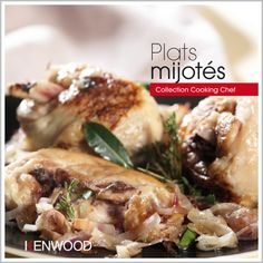 Livre : Plats mijotés pour Cooking Chef Kenwood Cooking Chef Gourmet Kenwood, Chicken, Meat, Hui, Food, Master Chef, Point, Products, Recipes