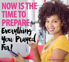 Happy Happy Friday! Now is the Time to prepare for everything you prayed for! It's about to come to pass!
