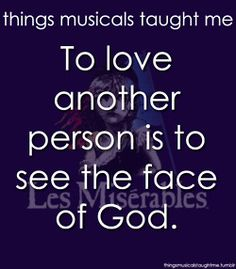 Les Mis... Love this quote and love the musical too.  Especially the first Marius!  I love anything performed on the stage.  My idea of a perfect date...a quiet dinner for two and a night at the theater.