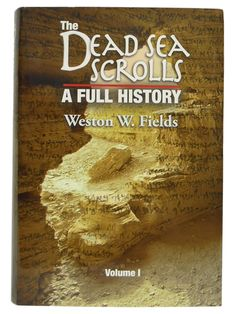 The Dead Sea Scrolls: A Full History by Weston W. Fields at Passages Gift Shop
