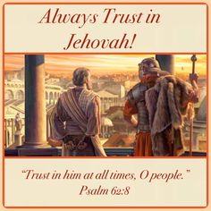 """Always Trust in Jehovah! You can successfully meet one of the biggest challenges to building a relationship with God. ♥•.¸¸.•♥   JW.org > Publications > Magazines >  The Watchtower (Study Edition) April 2015, """"Always Trust in Jehovah!"""" ༺♥༻ JW.org has the Bible and study aids to read, watch, listen and download in 700+ (sign included) languages. Also home bible studies. Plus now TV.JW.org and all at no charge."""