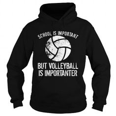 I Love School Is Important But Volleyball Is Importanter Shirts & Tees