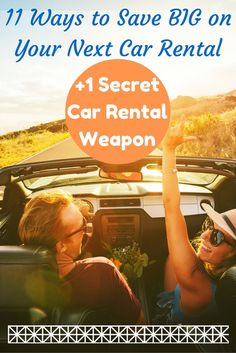 11 Ways to Save Big Money on Your Next Car Rental + 1 Secret Car Rental Weapon