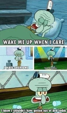 That awkward moment when you realized you turned into squidward...