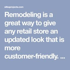 Remodeling is a great way to give any retail store an updated look that is more customer-friendly. A successful commercial remodeling project should make the retail location look more attractive and welcoming, while also increasing efficiency and comfort for employees. That's a pretty big goal, but it's quite achievable once you find the right resources.…