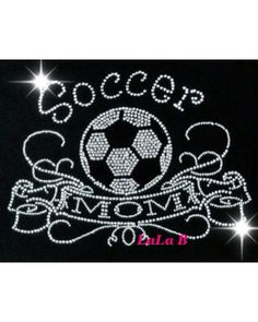 Hey, I found this really awesome Etsy listing at https://www.etsy.com/listing/161840645/soccer-mom-iron-on-rhinestone-transfer