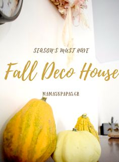 FALL DECO HOUSE SEASON'S MUST HAVE