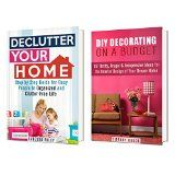 Free Kindle Book -  [Crafts & Hobbies & Home][Free] Declutter and Decorate Box Set: How to Organize, Declutter and Decorate Your Dream Home (Interior Decorating)