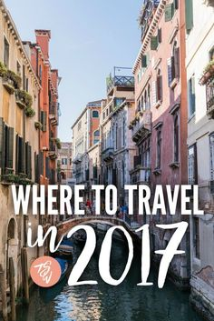 Not sure where to travel in 2017? Here are 12 amazing destination ideas!: