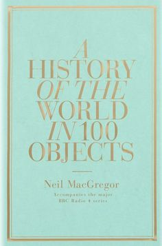 The series A History of the World in 100 Objects shouldn't have worked on radio but did, triumphantly. John Adamson wonders how Neil MacGregor's world history will fare on the page Book Cover Design, Book Design, Reading Lists, Book Lists, Books To Read, My Books, The Design Files, World History, Love Book