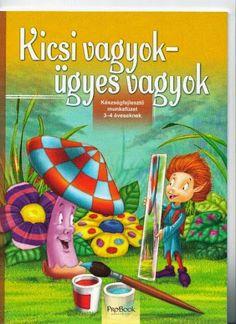 Kicsi vagyok ügyes vagyok - Angela Lakatos - Picasa Webalbumok Kindergarten Learning, Teaching, Prep School, Marianne, Diy For Kids, Origami, Literature, Lily, Kids Rugs