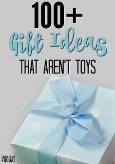 100 gift ideas that arent toys